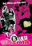 The Band - Sex, Drugs and Punk Rock! (Hungry Films)