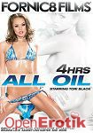 All Oil - 4 Hours (Fornic8 Films)