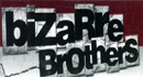 Bizarre Brothers